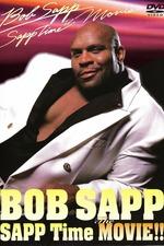 Bob Sapp: Sapp Time The Movie!