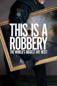 This is a Robbery: The World's Biggest Art Heist