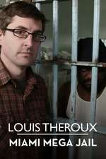Louis Theroux: Miami Mega-Jail