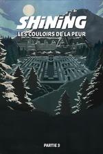 Shining, Les Couloirs De La Peur (Partie 3)