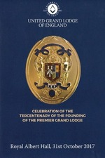 Celebration of the Tercentenary of the Founding of The Premier Grand Lodge