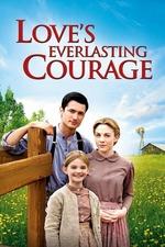 Love's Everlasting Courage