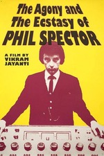 The Agony and Ecstasy of Phil Spector