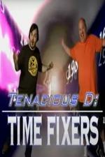 Tenacious D: Time Fixers