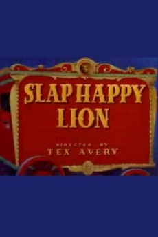 Slap Happy Lion 1947 Directed By Tex Avery Reviews Film Cast Letterboxd