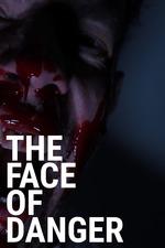 The Face of Danger