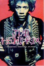Jimi Hendrix: Woodstock, Monterey, Atlanta