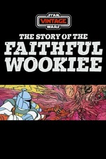 Star Wars: The Story Of The Faithful Wookie