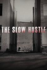 The Slow Hustle