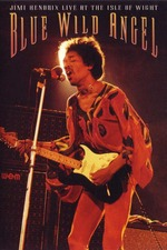 Jimi Hendrix: Blue Wild Angel - Jimi Hendrix Live At The Isle Of Wight