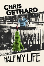 Chris Gethard: Half My Life