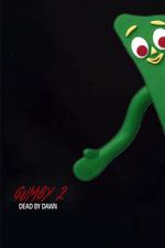 Gumby II: Dead by Dawn