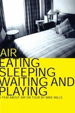 Air: Eating, Sleeping, Waiting and Playing