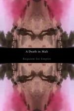 A Death in Mali - Requiem for Empire