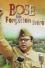 Netaji Subhas Chandra Bose: The Forgotten Hero