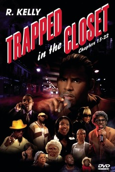 Trapped in the Closet: Chapters 13-22 (2007) directed by R  Kelly