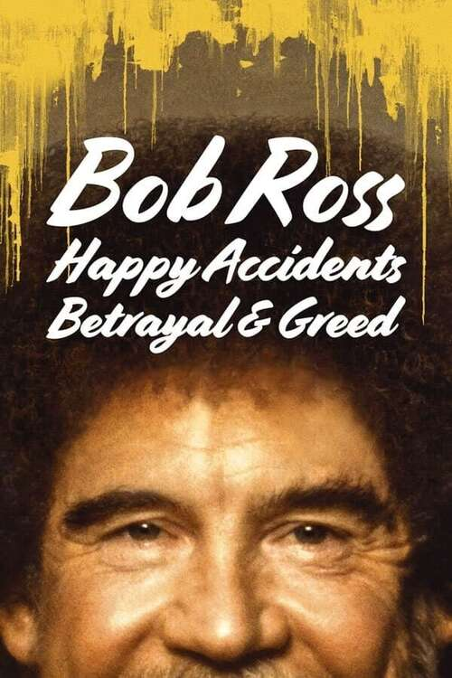 Cover Bob Ross_ Happy Accidents, Betrayal & Greed