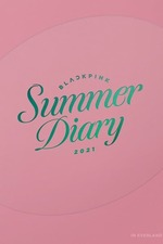 BLACKPINK'S SUMMER DIARY [IN EVERLAND]