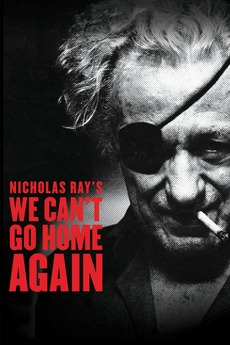 We Cant Go Home Again 1973 Directed By Nicholas Ray Reviews