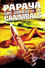 Papaya: Love Goddess of the Cannibals