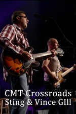 CMT Crossroads: Sting and Vince Gill