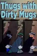 Thugs with Dirty Mugs