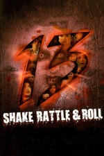 Shake, Rattle & Roll 13