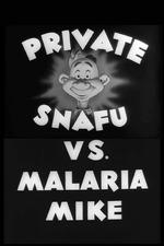 Private Snafu vs. Malaria Mike