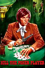 Kill the Poker Player
