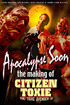 Apocalypse Soon: The Making of 'Citizen Toxie'