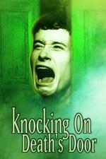 Knocking on Death's Door