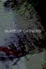 Glaze of Cathexis