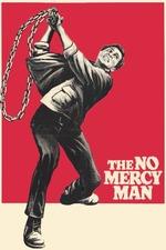 The No Mercy Man