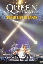 Queen + Paul Rodgers: Super Live In Japan