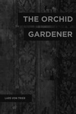 The Orchid Gardener