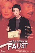 I Was a Teenage Faust