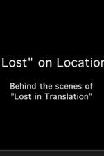 Lost on Location: Behind the Scenes of 'Lost in Translation'
