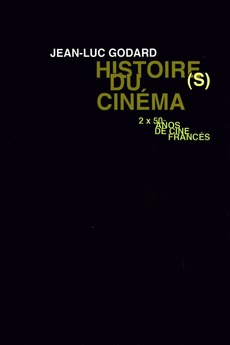 Histoire(s) du Cinéma: The Coin of the Absolute (1998)