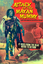 Attack of the Mayan Mummy