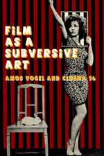 Film as Subversive Art: Amos Vogel and Cinema 16