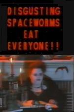 Disgusting Spaceworms Eat Everyone!!