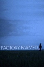 Factory Farmed