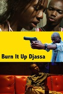 Burn it Up Djassa