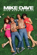 Filmplakat Mike and Dave Need Wedding Dates, 2016