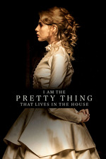 Filmplakat I Am the Pretty Thing That Lives in the House, 2016